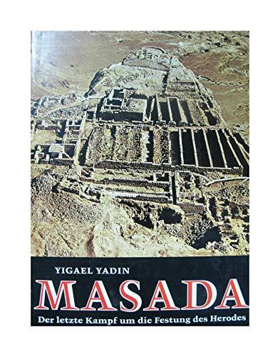 Masada. Der letzte Kampf um die Festung des Herodes.