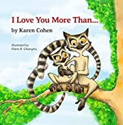 I Love You More Than . . .: parent child heartwarming bond of endless love
