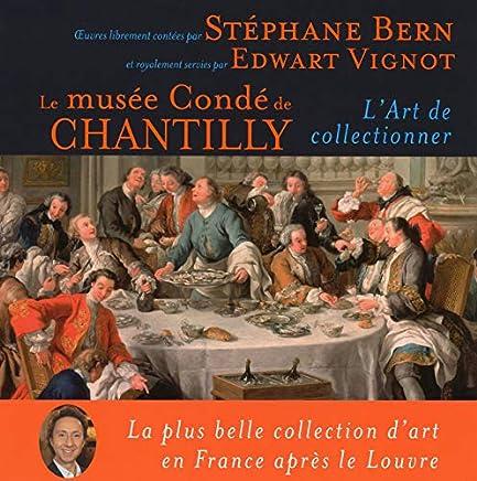 Le musée Condé de Chantilly : Lart de collectionner