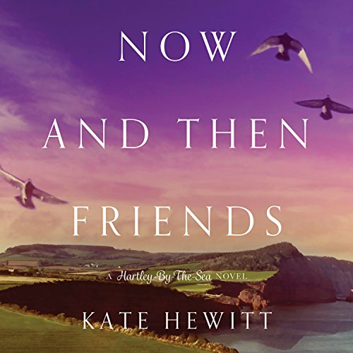 Now and Then Friends audiobook cover art