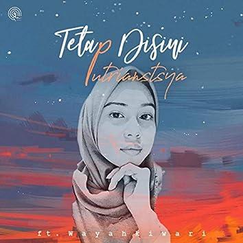 Tetap Disini (feat. Wayahkiwari)