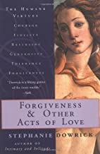 Forgiveness and Other Acts of Love Paperback – November 17, 1997