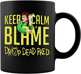 Drop Dead Fred Keep Calm Blame Ceramic Coffee Mug Tea Cup (11oz, Black)