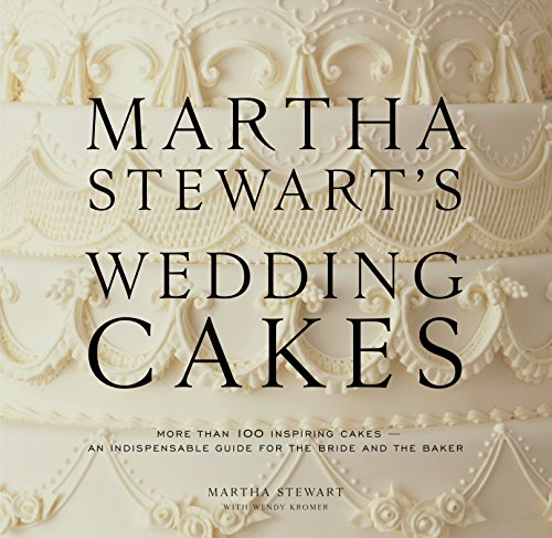 MARTHA STEWARTS WEDDING CAKES: More Than 100 Inspiring Cakes--An Indispensable Guide for the Bride and the Baker