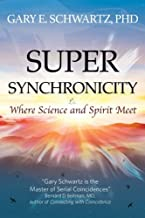 Super Synchronicity: Where Science and Spirit Meet