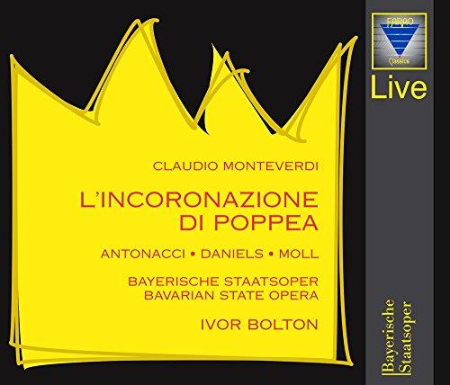 Monteverdi - L'incoronazione di Poppea / Antonacci, Daniels, Moll, Bayerische Staatsoper, Bolton