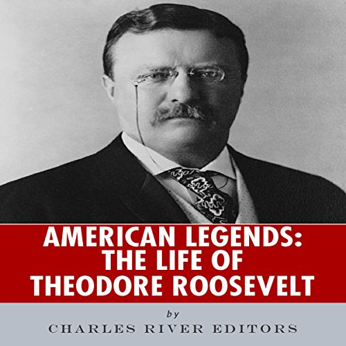 American Legends: The Life of Theodore Roosevelt cover art