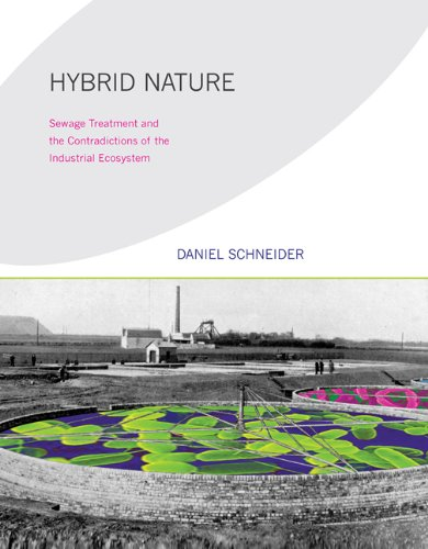 Hybrid Nature: Sewage Treatment and the Contradictions of the Industrial Ecosystem (Urban and Industrial Environments)