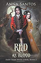 Red As Blood: A Snow White Retelling (Fairy Tales with a Bite)