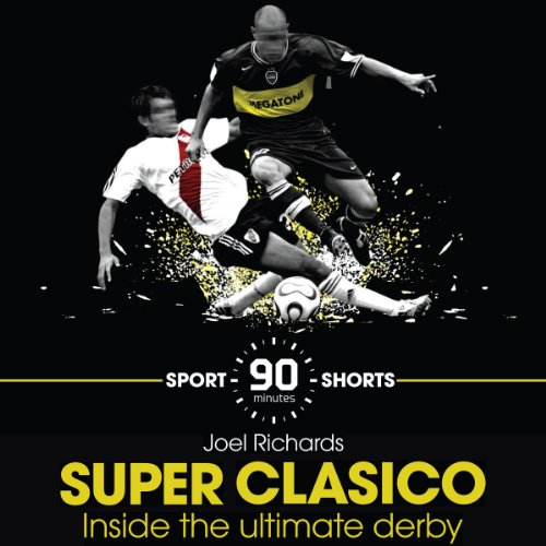 Superclasico: Inside the Ultimate Derby cover art
