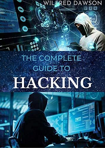 THE COMPLETE GUIDE TO HACKING A Perfect guide To Learn How to Hack Websites Smartphones Wireless product image