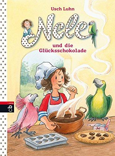 Nele und die Glücksschokolade (Nele - Die Erzählbände, Band 16)