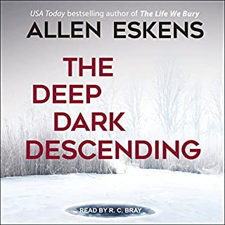 The Deep Dark Descending                   By:                                                                                                                                 Allen Eskens                               Narrated by:                                                                                                                                 R. C. Bray                      Length: 8 hrs and 35 mins     4,386 ratings     Overall 4.2