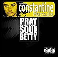 Pray For The Soul of Betty by Pray for the Soul Betty (2005-05-10)