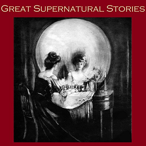 Great Supernatural Stories audiobook cover art