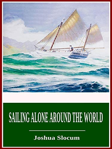 Sailing Alone Around the World Annotated (English Edition)