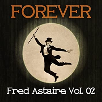 Forever Fred Astaire Vol. 02