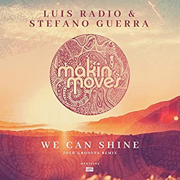 We Can Shine (Josh Grooves Remix)