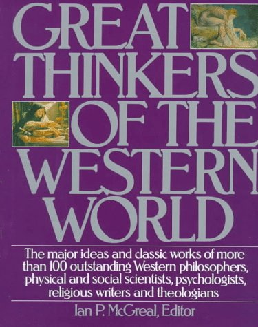 Compare Textbook Prices for Great Thinkers of the Western World: The Major Ideas and Classic Works of More Than 100 Outstanding Western Philosophers, Physical and Social Scientists, Psychologists, Religious Writers and Theologians 1st Edition ISBN 9780062700261 by Mcgreal, Ian P.