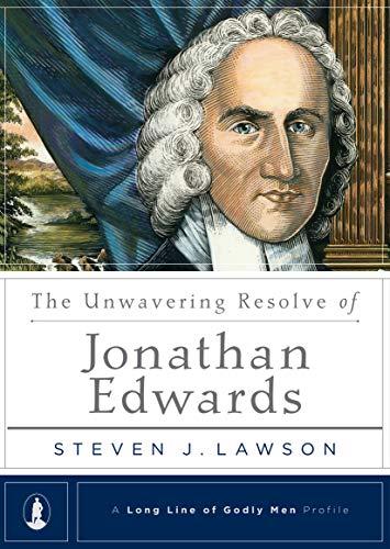 Unwavering Resolve of Jonathan Edwards, The