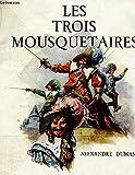 LES TROIS MOUSQUETAIRES - EDITIONS ANDRE BONNE