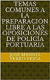 Temas comunes a la preparación libre a las oposiciones de policía portuaria