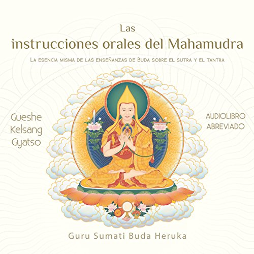 Las instrucciones orales del Mahamudra [The Oral Instructions of Mahamudra] audiobook cover art