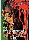 La vie criminelle d'Archibald de la Cruz & EL