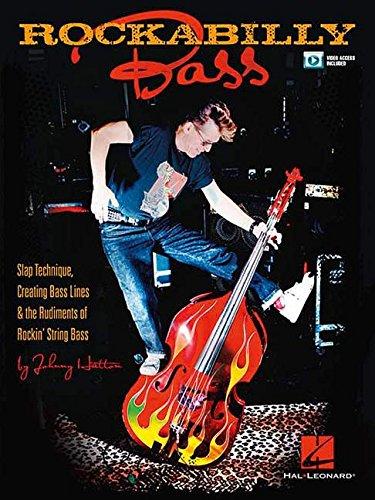 Rockabilly Bass: Noten, Lehrmaterial, Technik für Kontrabass: Slap Technique, Creating Bass Lines & the Rudiments of Rockin' String Bass