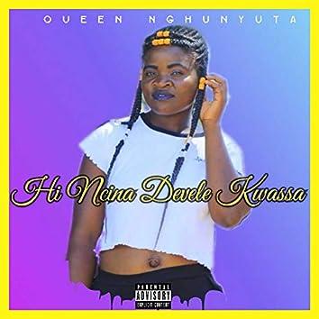 Hi Ncina Devele Kwassa