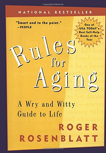 Compare Textbook Prices for Rules for Aging: A Wry and Witty Guide to Life First Edition ISBN 9780156013604 by Rosenblatt, Roger