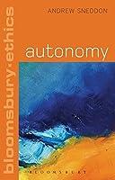 Autonomy (Bloomsbury Ethics)