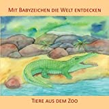Mit Babyzeichen die Welt entdecken: Tiere aus dem Zoo