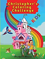 Christopher's Coloring Challenge: Activity Book for Children, 50 Coloring Pages, Ages 4-8. Easy, large picture for coloring with farm animals, kids, dinosaurs, castle, and lots more. Great Gift for Boys & Girls.