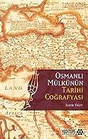 Osmanli Mülkünün Tarihi Cografyasi