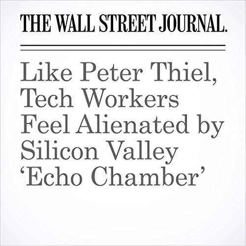 Like Peter Thiel, Tech Workers Feel Alienated by Silicon Valley 'Echo Chamber' copertina