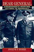 Dear General: Eisenhower's Wartime Letters to Marshall