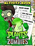 Plants Vs Zombies Activity Book: Dozens Of Relaxing Games Featuring Puzzle, Word Search, Maze Game For Plants Vs Zombies Mega Fans Enjoying