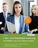 Lohn- und Gehaltsabrechnung 2020 mit DATEV Lohn und Gehalt comfort: Das komplette Lernbuch für Einsteiger
