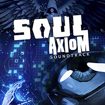 Soul Axiom (Original Video Game Soundtrack)