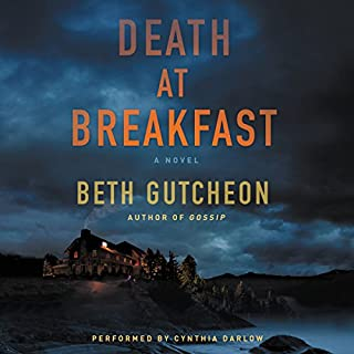 Death at Breakfast     A Novel              By:                                                                                                                                 Beth Gutcheon                               Narrated by:                                                                                                                                 Cynthia Darlow                      Length: 8 hrs and 51 mins     22 ratings     Overall 3.6