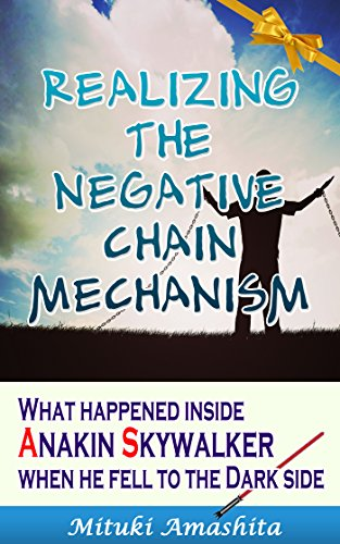 Realizing the Negative Chain Mechanism: What happened inside Anakin Skywalker when he...