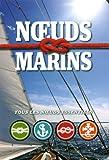Noeuds marins - Tous les noeuds essentiels