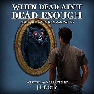 When Dead Ain't Dead Enough audiobook cover art