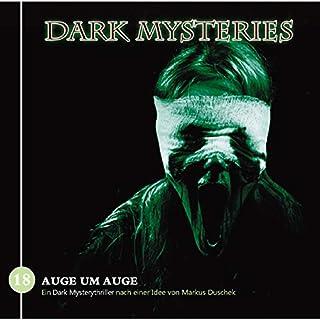 Auge um Auge     Dark Mysteries 18              Autor:                                                                                                                                 Markus Duschek                               Sprecher:                                                                                                                                 Peter Lontzek,                                                                                        Mia Diekow,                                                                                        Kaspar Eichel,                   und andere                 Spieldauer: 57 Min.     4 Bewertungen     Gesamt 4,5