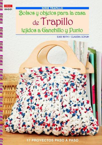 Crea Con Patrones - Serie Trapillo 1: Bolsos Y Objetos Para La Casa De Trapillo