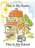 This Is My Home, This Is My School by Jonathan Bean is one of my favourite books for homeschool mom - and families.