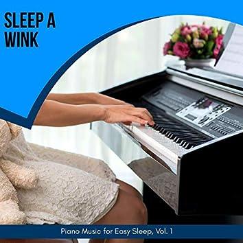 Sleep A Wink - Piano Music For Easy Sleep, Vol. 1