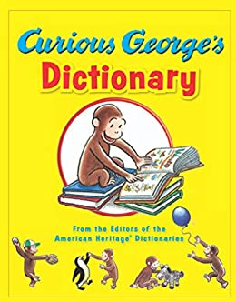 Curious George's Dictionary by [The Editors of the American Heritage Dictionaries, Mary O'Keefe Young, American Heritage Publishing Company]
