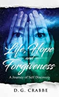 Life, Hope, and Forgiveness
